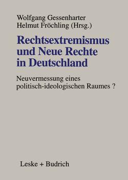 Rechtsextremismus und Neue Rechte in Deutschland von Fröchling,  Helmut, Gessenharter,  Wolfgang