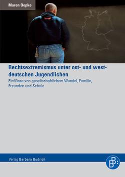 Rechtsextremismus unter ost- und westdeutschen Jugendlichen von Oepke,  Maren