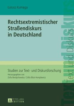 Rechtsextremistischer Straßendiskurs in Deutschland von Kumiega,  Lukasz