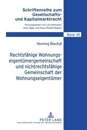 Rechtsfähige Wohnungseigentümergemeinschaft und nichtrechtsfähige Gemeinschaft der Wohnungseigentümer von Blaufuß,  Henning