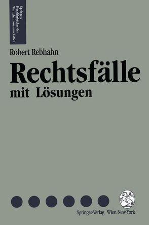 Rechtsfälle mit Lösungen von Rebhahn,  Robert