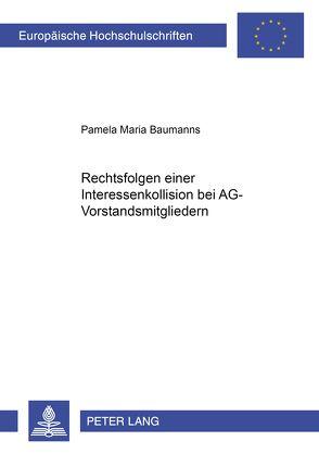 Rechtsfolgen einer Interessenkollision bei AG-Vorstandsmitgliedern von Baumanns,  Pamela