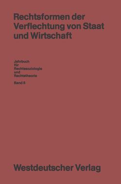 Rechtsformen der Verflechtung von Staat und Wirtschaft von Gessner,  Volkmar