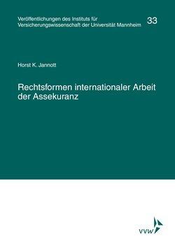 Rechtsformen internationaler Arbeit der Assekuranz von Albrecht,  Peter, Institut für Versicherungswissenschaft der Universität Mannheim, Jannott,  Horst K., Lorenz,  Egon