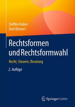 Rechtsformen und Rechtsformwahl von Huber,  Steffen, Rinnert,  Axel