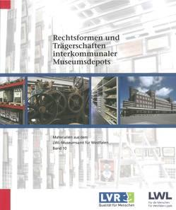 Rechtsformen und Trägerschaften interkommunaler Museumsdepots von Brüning,  Christoph, Hadziefendic,  Emir, Kuhlmann,  Florian
