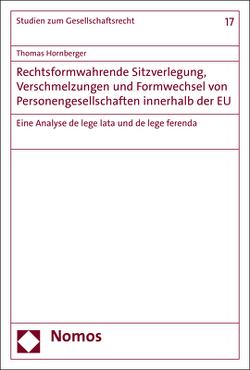 Rechtsformwahrende Sitzverlegung, Verschmelzungen und Formwechsel von Personengesellschaften innerhalb der EU von Hornberger,  Thomas