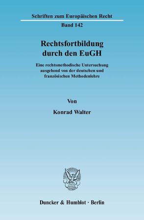 Rechtsfortbildung durch den EuGH. von Walter,  Konrad