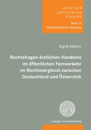 Rechtsfragen ärztlichen Handelns im öffentlichen Fernverkehr im Rechtsvergleich zwischen Deutschland und Österreich von Sahann,  Sigrid