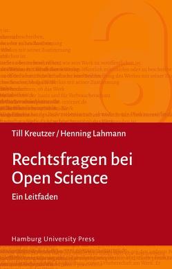 Rechtsfragen bei Open Science von Kreutzer,  Till, Lahmann,  Henning