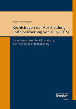 Rechtsfragen der Abscheidung und Speicherung von CO2 (CCS) von Knopp,  Lothar, Peine,  Franz-Joseph