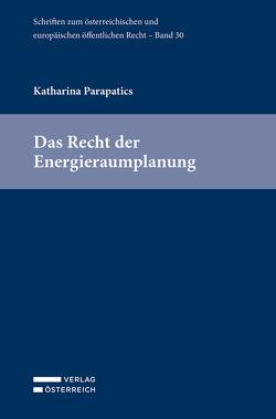 Das Recht der Energieraumplanung von Parapatics,  Maria