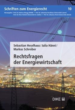 Rechtsfragen der Energiewirtschaft von Hänni,  Julia, Heselhaus,  Sebastian, Schreiber,  Markus