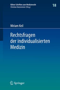 Rechtsfragen der individualisierten Medizin von Keil,  Miriam