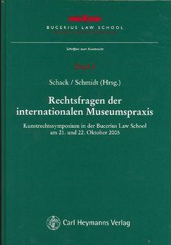 Rechtsfragen der internationalen Museumspraxis von Schack,  Haimo, Schmidt,  Karsten