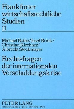 Rechtsfragen der internationalen Verschuldungskrise von Bothe,  Michael, Brink,  Josef, Kirchner,  Christian