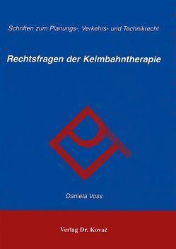 Rechtsfragen der Keimbahntherapie von Voss,  Daniela