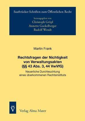 Rechtsfragen der Nichtigkeit von Verwaltungsakten (§§ 43 Abs. 3, 44 VwVfG) von Frank,  Martin