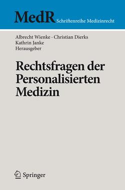 Rechtsfragen der Personalisierten Medizin von Dierks,  Christian, Janke,  Kathrin, Wienke,  Albrecht