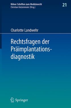 Rechtsfragen der Präimplantationsdiagnostik von Landwehr,  Charlotte