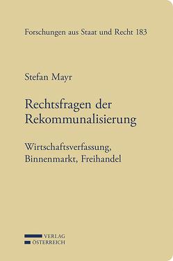 Rechtsfragen der Rekommunalisierung von Mayr,  Stefan