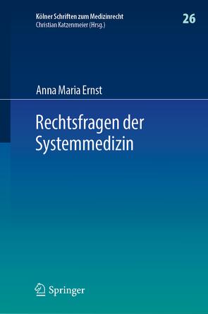 Rechtsfragen der Systemmedizin von Ernst,  Anna Maria