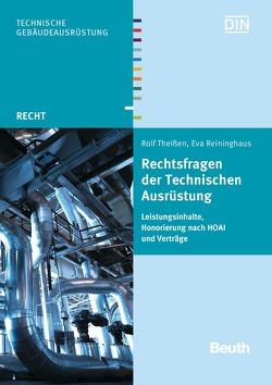 Rechtsfragen der Technischen Ausrüstung von Reininghaus,  Eva, Theissen,  Rolf