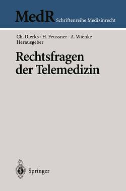 Rechtsfragen der Telemedizin von Dierks,  Christian, Feussner,  Hubertus, Wienke,  Albrecht