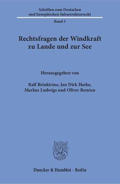 Rechtsfragen der Windkraft zu Lande und zur See. von Brinktrine,  Ralf, Harke,  Jan Dirk, Ludwigs,  Markus, Remien,  Oliver