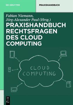 Rechtsfragen des Cloud Computing von Niemann,  Fabian, Paul,  Jörg-Alexander