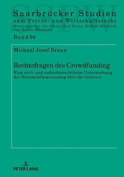 Rechtsfragen des Crowdfunding von Braun,  Michael Josef