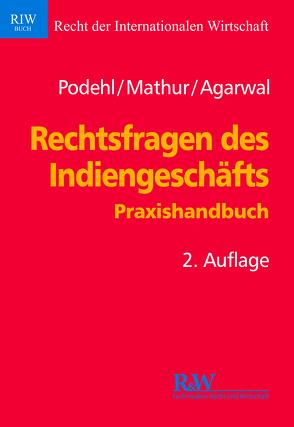 Rechtsfragen des Indiengeschäfts von Agarwal,  Shalini, Mathur,  C. S., Podehl,  Jörg