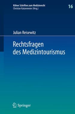 Rechtsfragen des Medizintourismus von Reisewitz,  Julian
