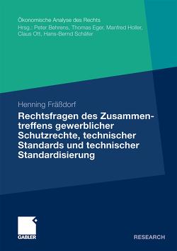 Rechtsfragen des Zusammentreffens gewerblicher Schutzrechte, technischer Standards und technischer Standardisierung von Fräßdorf,  Henning