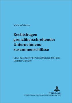 Rechtsfragen grenzüberschreitender Unternehmenszusammenschlüsse von Stöcker,  Mathias