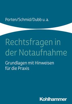 Rechtsfragen in der Notaufnahme von Beier,  Michael, Dubb,  Rolf, Kaltwasser,  Arnold, Porten,  Stephan, Schmid,  Katharina, Schmitz,  Nadine