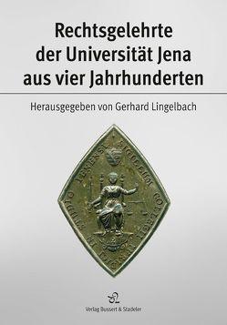Rechtsgelehrte der Universität Jena aus vier Jahrhunderten von Lingelbach,  Gerhard
