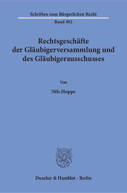 Rechtsgeschäfte der Gläubigerversammlung und des Gläubigerausschusses. von Hoppe,  Nils
