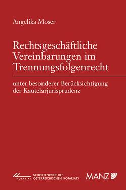 Rechtsgeschäftliche Vereinbarungen im Trennungsfolgenrecht von Moser,  Angelika
