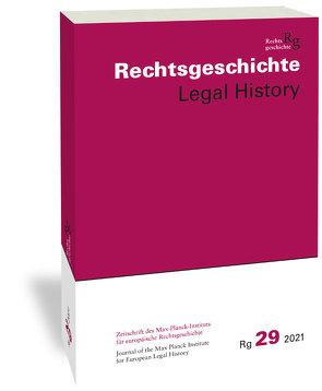 Rechtsgeschichte Legal History (RG). Zeitschrift des Max Planck-Insituts für Rechtsgeschiche und Rechtstheorie/Rechtsgeschichte Legal History von Duve,  Thomas, Vogenauer,  Stefan