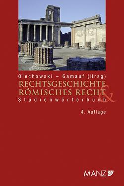 Rechtsgeschichte & Römisches Recht von Gamauf,  Richard, Olechowski,  Thomas