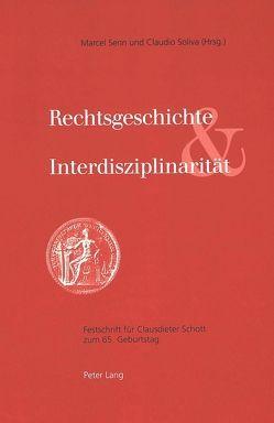 Rechtsgeschichte und Interdisziplinarität von Senn,  Marcel, Soliva,  Claudio