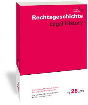 Rechtsgeschichte Legal History (RG). Zeitschrift des Max Planck-Insituts für Europäische Rechtsgeschiche/Rechtsgeschichte Legal History von Duve,  Thomas, Vogenauer,  Stefan