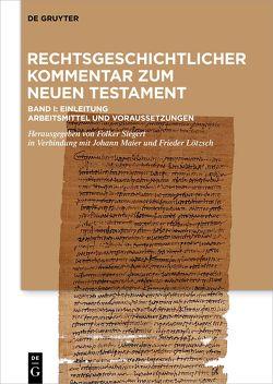 Rechtsgeschichtlicher Kommentar zum Neuen Testament I von Lötzsch,  Frieder, Maier (†),  Johann, Siegert,  Folker