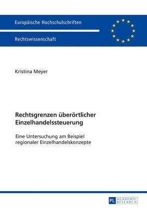 Rechtsgrenzen überörtlicher Einzelhandelssteuerung von Meyer,  Kristina