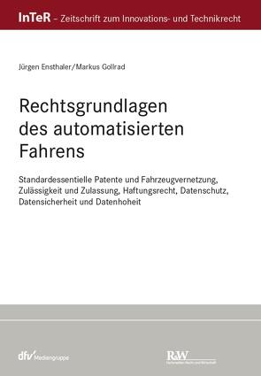 Rechtsgrundlagen des automatisierten Fahrens von Ensthaler,  Jürgen, Gollrad,  Markus