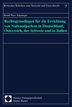 Rechtsgrundlagen für die Errichtung von Nationalparken in Deutschland, Österreich, der Schweiz und in Italien von Scharinger,  Bernd Peter