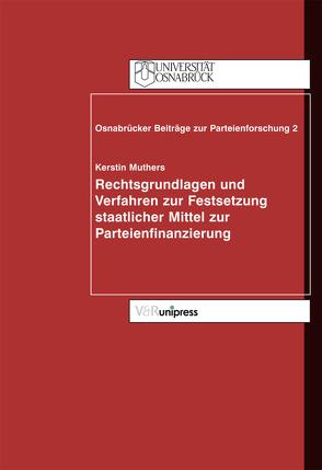 Rechtsgrundlagen und Verfahren zur Festsetzung staatlicher Mittel zur Parteienfinanzierung von Muthers,  Kerstin