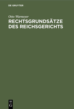 Rechtsgrundsätze des Reichsgerichts von Warneyer,  Otto