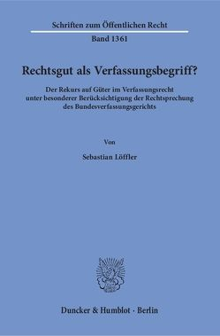 Rechtsgut als Verfassungsbegriff? von Löffler,  Sebastian